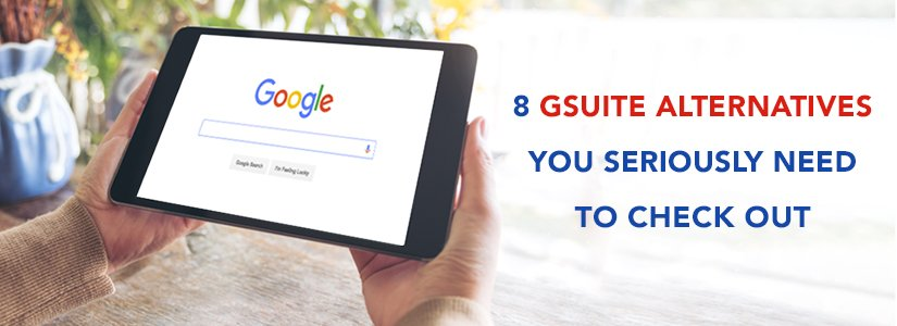8 G Suite Alternatives You Seriously Need to Check Out