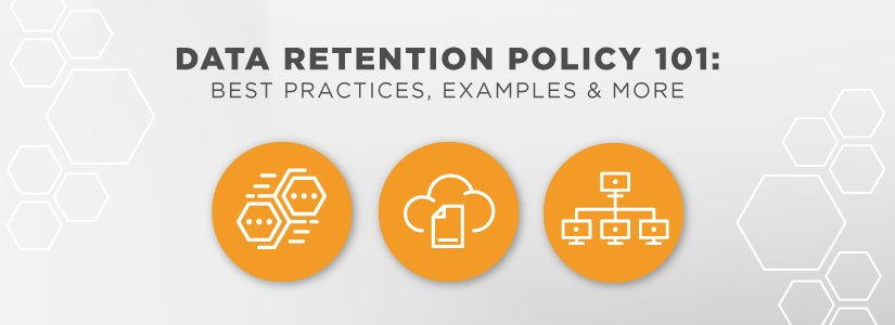 Data Retention Policy 101: Best Practices, Examples & More [with Template]