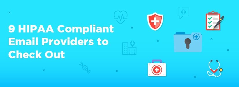 9 HIPAA Compliant Email Providers to Check Out
